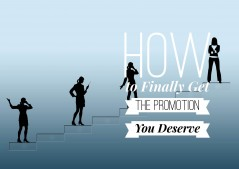 How to Finally Get a Promotion You Deserve