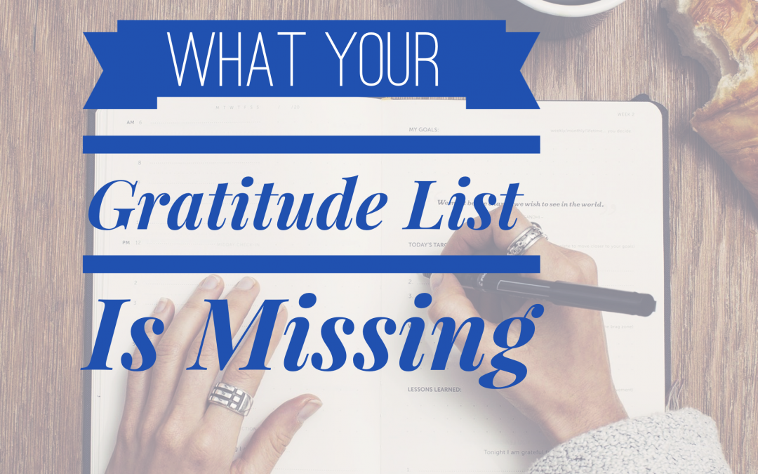 What Your Gratitude List Is Missing
