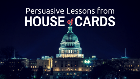 The Influential Techniques of Frank Underwood: Persuasive Lessons from House of Cards