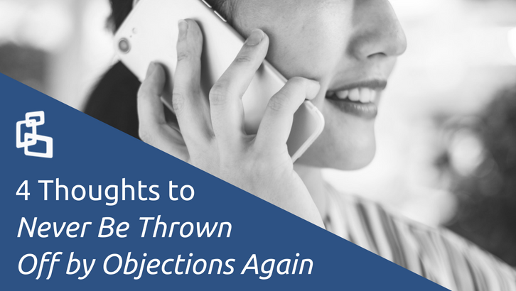 4 Thoughts to Never Be Thrown Off by Objections Again