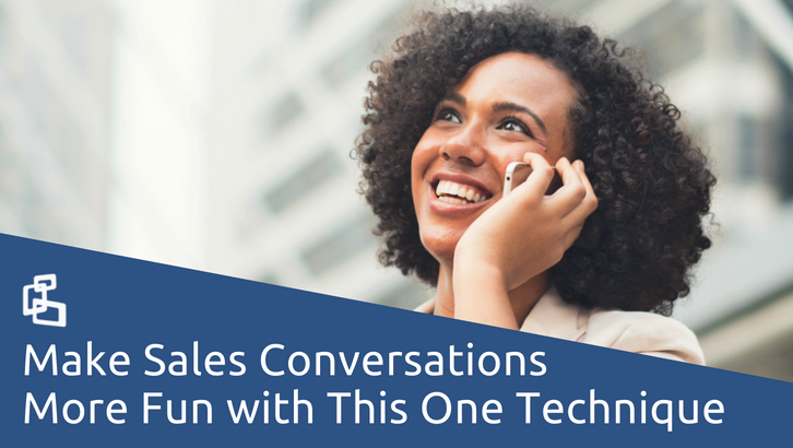 Make Sales Calls More Fun with This One Technique