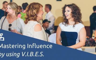 Mastering Influence by Using V.I.B.E.S.