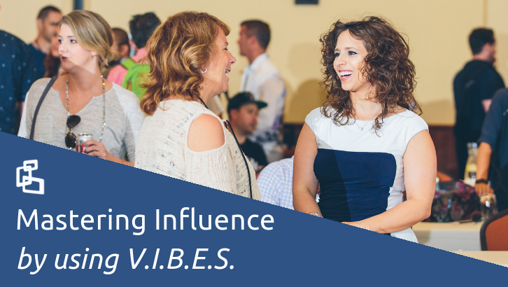 Mastering Influence by Using V.I.B.E.S.
