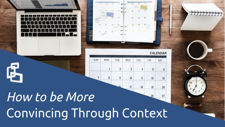 How to be More Convincing Through Context