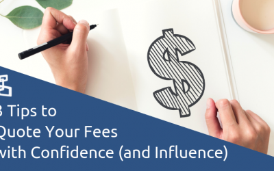 How to Quote Your Fees with Confidence and Influence