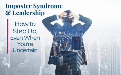 Imposter Syndrome, Leadership, & Marketing: How to Step Up When You're Uncertain