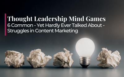 Thought Leadership Mind Games: Common (Yet Hardly Ever Talked About) Struggles in Content Marketing