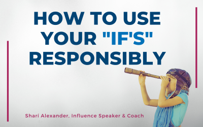 How to Use Your If's Responsibly