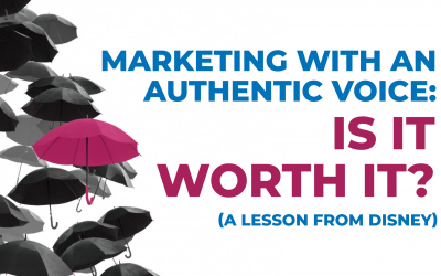 Marketing with an Authentic Voice: Is It Worth It? (A Lesson From Disney)